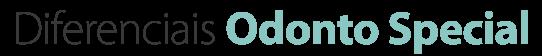 Diferenciais Odonto Special